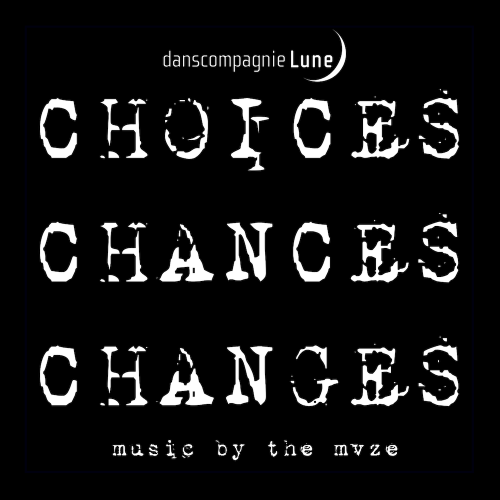 Lune - Choices Chances Changes